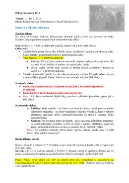 Pokyny k táboru 2015 Termín: 3. - 18. 7. 2015 Místo: Rybník Kozina