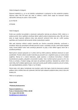 Vážené kolegyně a kolegové, Dopravní akademie a.s. se na nás