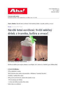 Skvělé letní osvěžení: Svěží mléčný drink z tvarohu, kefíru a ovoce!