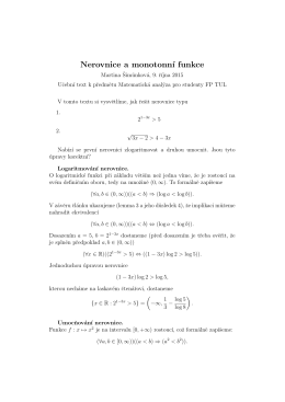 Nerovnice a monotonn´ı funkce