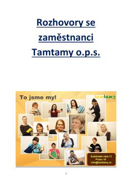 Rozhovory se zaměstnanci Tamtamy o.p.s.