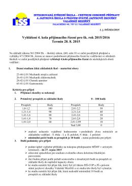 Vyhlášení 4. kola přijímacího řízení pro šk. rok 2015/2016 Termín 28