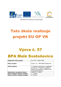 Tato škola realizuje projekt EU OP VK Výzva č. 57 BPA Malé