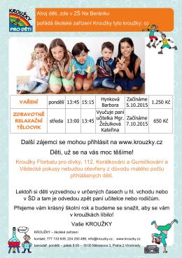 Další zájemci se mohou přihlásit na www.krouzky.cz