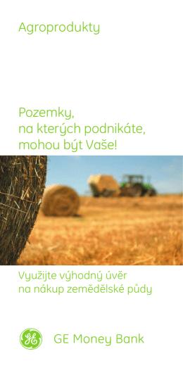 Agroprodukty Pozemky, na kterých podnikáte, mohou být Vaše!