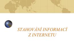 STAHOVÁNÍ Z INTERNETU
