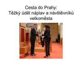 Cesta do Prahy: Těžký úděl náplav a návštěvníků velkoměsta