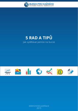 5 rad a tipů, jak vydělávat peníze na burze