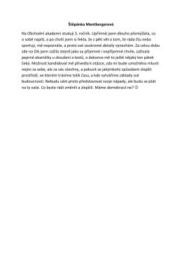Štěpánka Mentbergerová Na Obchodní akademii studuji 3. ročník