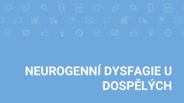 Neurogenní dysfagie u dospělých: Petra Kučerová