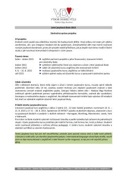 Letní jazyková škola 2015 Závěrečná zpráva projektu Cíl projektu