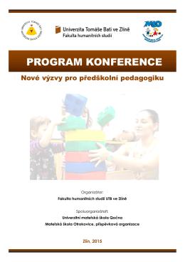 PROGRAM KONFERENCE - Nové výzvy pro předškolní pedagogiku