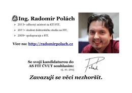 Ing. Radomír Polách Zavazuji se věci nezhoršit.