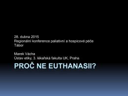 Proč ne eutanazii?