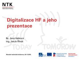 Digitalizace HF a jeho prezentace