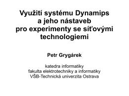 Využití systému Dynamips a jeho nástaveb pro experimenty se