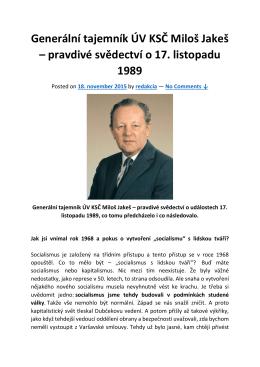 Generální tajemník ÚV KSČ Miloš Jakeš – pravdivé svědectví o 17