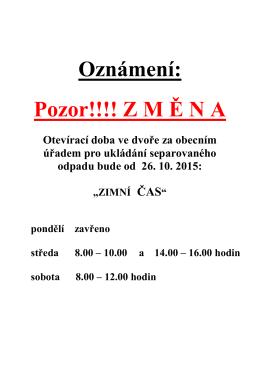 Oznámení: Pozor!!!! Z M Ě N A