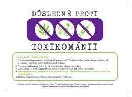 Důsledně proti toxikomanii.