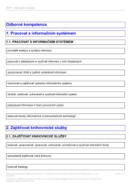 Odborné kompetence 1. Pracovat s informačním systémem 2