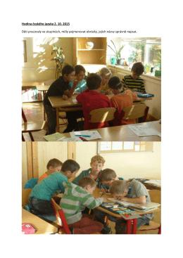 Hodina českého jazyka 2. 10. 2015 Děti pracovaly ve skupinách