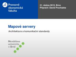 Mapové servery - Architektura a komunikacní standardy