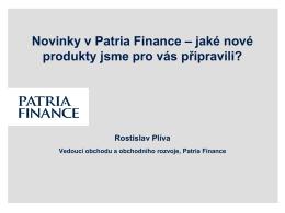 Novinky v Patria Finance – jaké nové produkty jsme pro vás připravili?