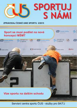 Vize sportu na dalším schodu Sport se musí podílet na nové