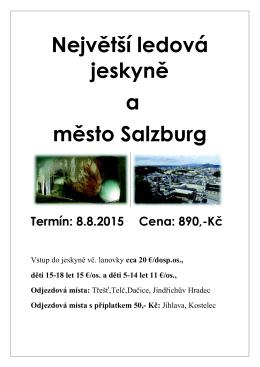 Největší ledová jeskyně a město Salzburg Termín: 8.8.2015