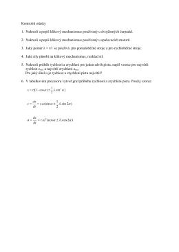 Kontrolní otázky 1. Nakresli a popiš klikový mechanismus používaný
