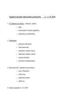 Výjezdní zasedání žákovského parlamentu 2. – 3. 10. 2015 1. Co