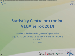 Prezentace – Statistiky Centra VEGA za rok 2015