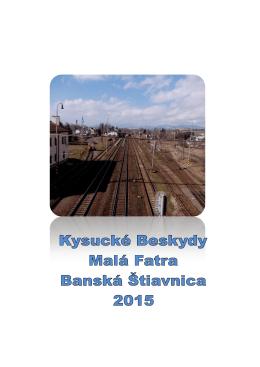 Kysucké Beskydy, Malá Fatra a Šťiavnica – 2015
