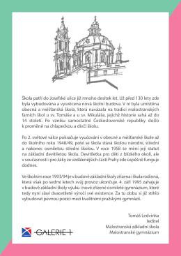 Škola patří do Josefské ulice již mnoho desítek let. Už před 130 lety