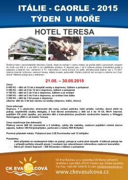 ITÁLIE - CAORLE - 2015 TÝDEN U MOŘE HOTEL TERESA