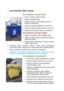 • JAK SPRÁVNĚ TŘÍDIT ODPAD Do kontejneru na papír