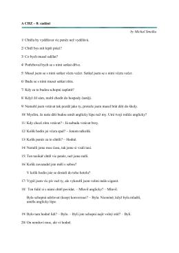 A CHZ – 8: zadání by Michal Smolka 1/ Chtěla by vydělávat víc