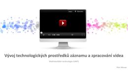 Vývoj technologických prostředků záznamu a zpracování videa