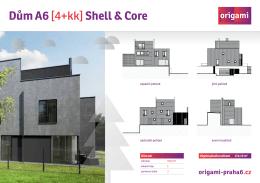 Dům A6 [4+kk] Shell & Core - origami