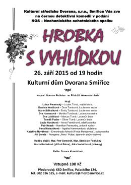 26. září 2015 od 19 hodin Kulturní dům Dvorana Smiřice