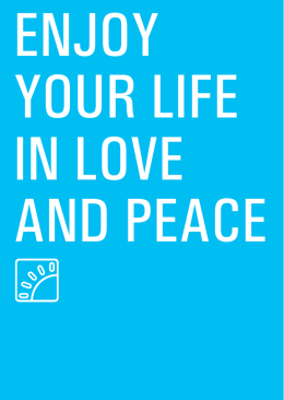 ENJOY YOUR LIFE IN LOVE AND PEACE