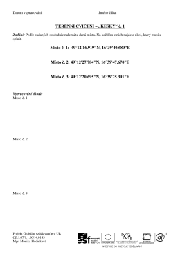 """TERÉNNÍ CVIČENÍ – """"KEŠKY"""" č. 1 Místo č. 1: 49°12`16.919""""N, 16"""