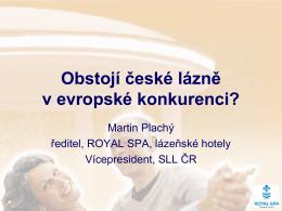 Martin Plachý - Obstojí české lázně v evropské konkurenci?
