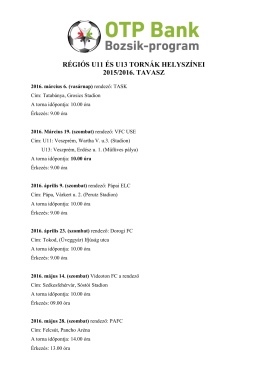 RÉGIÓS U11 ÉS U13 TORNÁK HELYSZÍNEI 2015/2016. TAVASZ