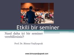 Etkili bir seminer - Prof.Dr. Binnur YEŞİLYAPRAK