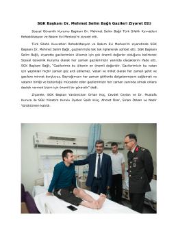 SGK Başkanı Dr. Mehmet Selim Bağlı Gazileri Ziyaret Etti