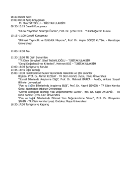 08:30-09:00 Kayıt 09:00-09:30 Açılış Konuşması M. Mirat