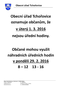 Obecní úřad Tchořovice oznamuje občanům, že v úterý 1. 3. 2016