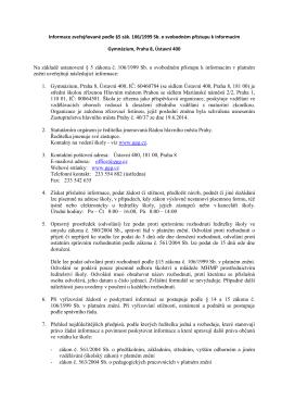 Na základě ustanovení § 5 zákona č. 106/1999 Sb. o