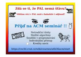 Většinu věcí v PAL znáš z bakaláře i odjinud? Přijď na ACM seminář
